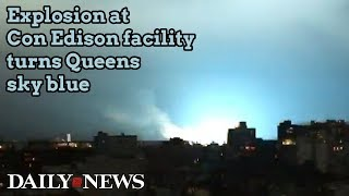 Explosion at Con Edison facility in Queens turns sky blue