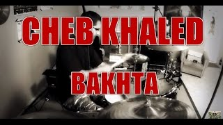 CHEB KHALED - Bakhta - drum cover (HD)