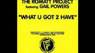 The Romatt Project feat. Gail Powers - What U Got 2 Have [Shortest Acapella]