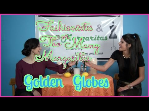 Fashionista or Too Many Margaritas - GOLDEN GLOBES