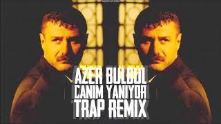 Azer Bülbül - Canım Yanıyor (Arabesk Trap Remix)