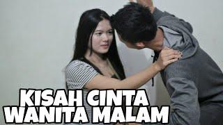 vuclip KISAH CINTA WANITA MALAM - TITIK BALIK DI HIDUPKU..SHORT MOVIE CERITA ROMANTIS ( MASTREX VLOG )