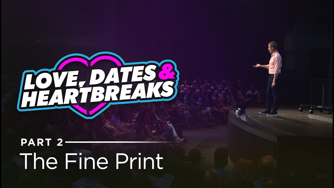 Love, Dates & Heartbreaks, Part 2: The Fine Print // Andy Stanley