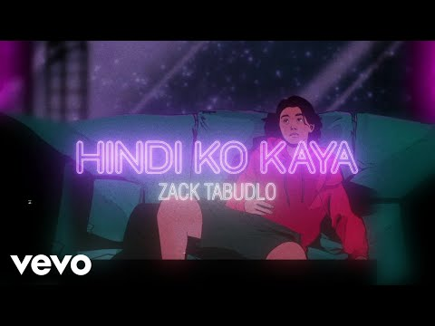 Zack Tabudlo – Hindi Ko Kaya
