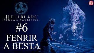 HELBLADE: SENUA'S SACRIFICE #6 - BOSS Fenrir The Guardian Beast   PT-BR (PS4 Pro)