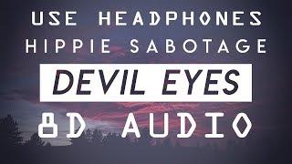 Hippie Sabotage - Devil Eyes (8D Audio) Video