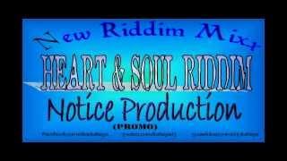 Heart & Soul Riddim Vol. 2 MIX[April 2012] - Notice Production