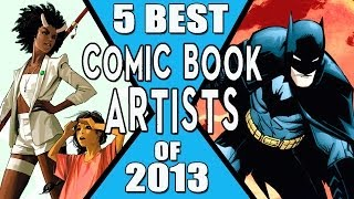 5 Best Comic Book Artists of 2013