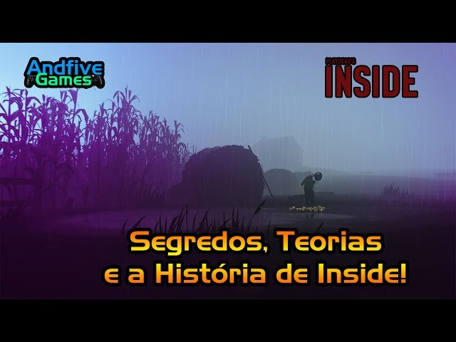 Inside : Teorias, Segredos, História e o Final Secreto