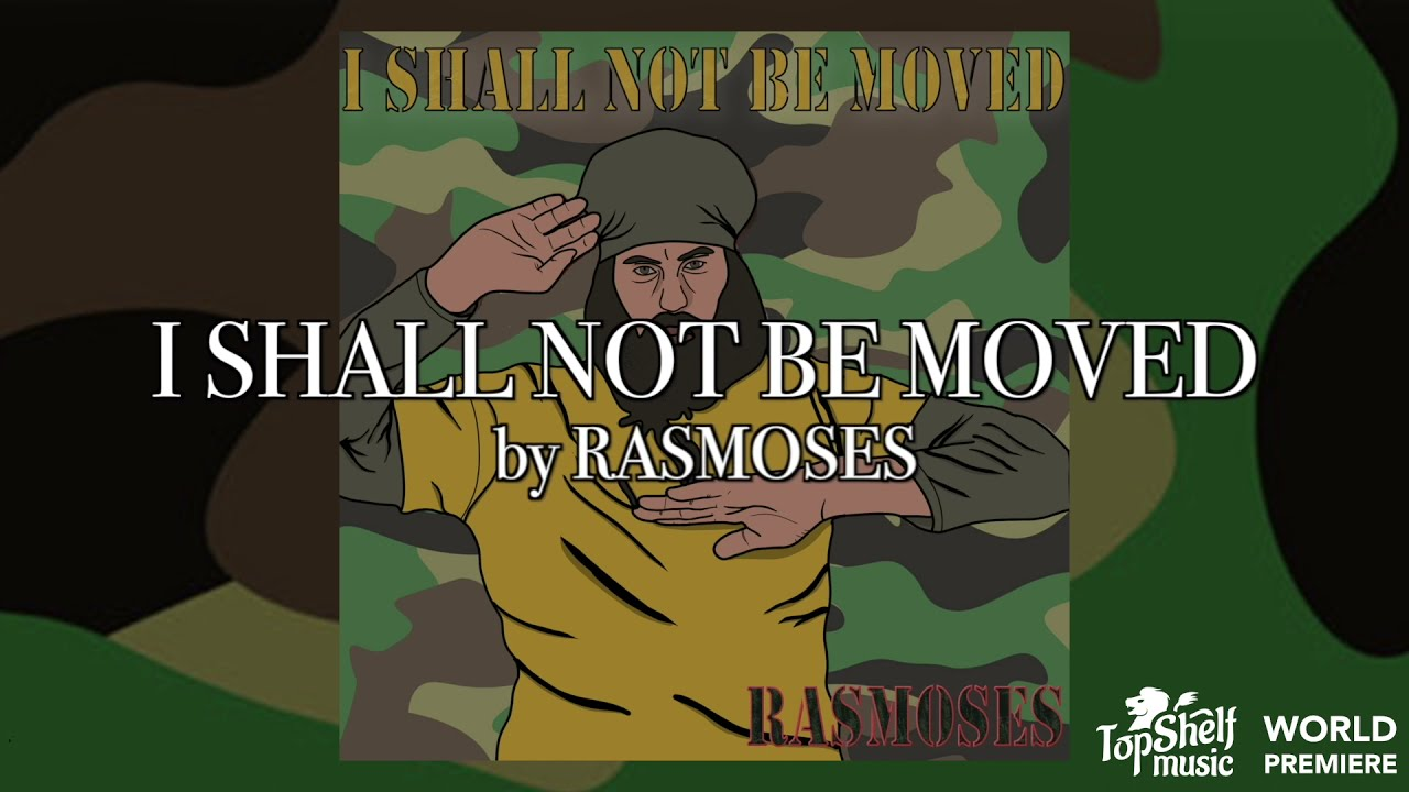 RasMoses - I Shall Not Be Moved [OFFICIAL LYRIC VIDEO]