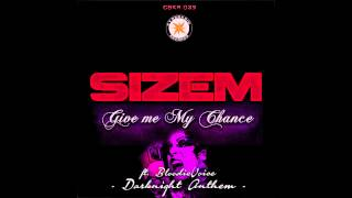 CBKR029 Sizem Feat BloodieVoice - Give Me My Chance (Darknight Anthem)