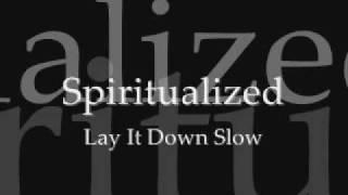 spiritualized lay it down slow
