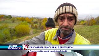 DESCOPERIRE MACABRA LA FRUMUSICA