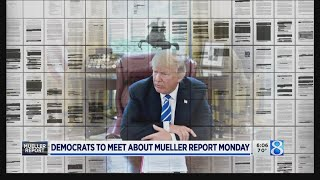 Democrats to meet Monday about Mueller report