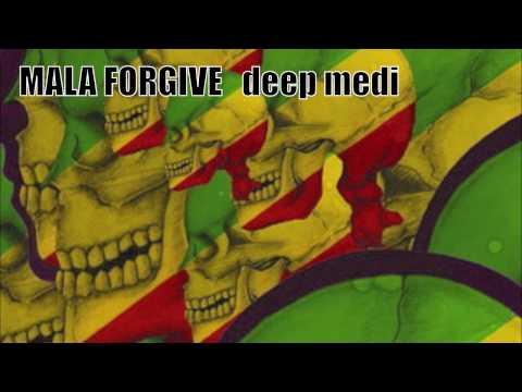 mala forgive deep medi