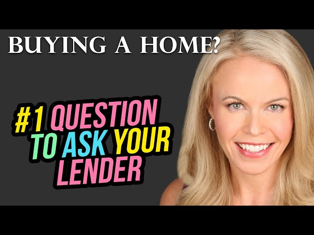 Buying a home?  The #1 Question to ask your lender right now