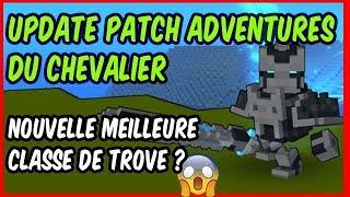 TROVE - Le chevalier : mise à jour Adventures : nouvelle meilleure classe du jeu ?!