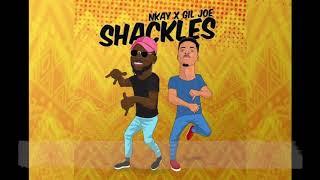 Gil Joe X Nkay - Shackles (Lyrics)