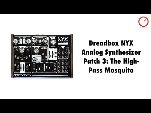 Dreadbox NYX Analog Synthesizer Patch 3: The High-Pass Mosquito