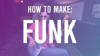 How to Make FUNK