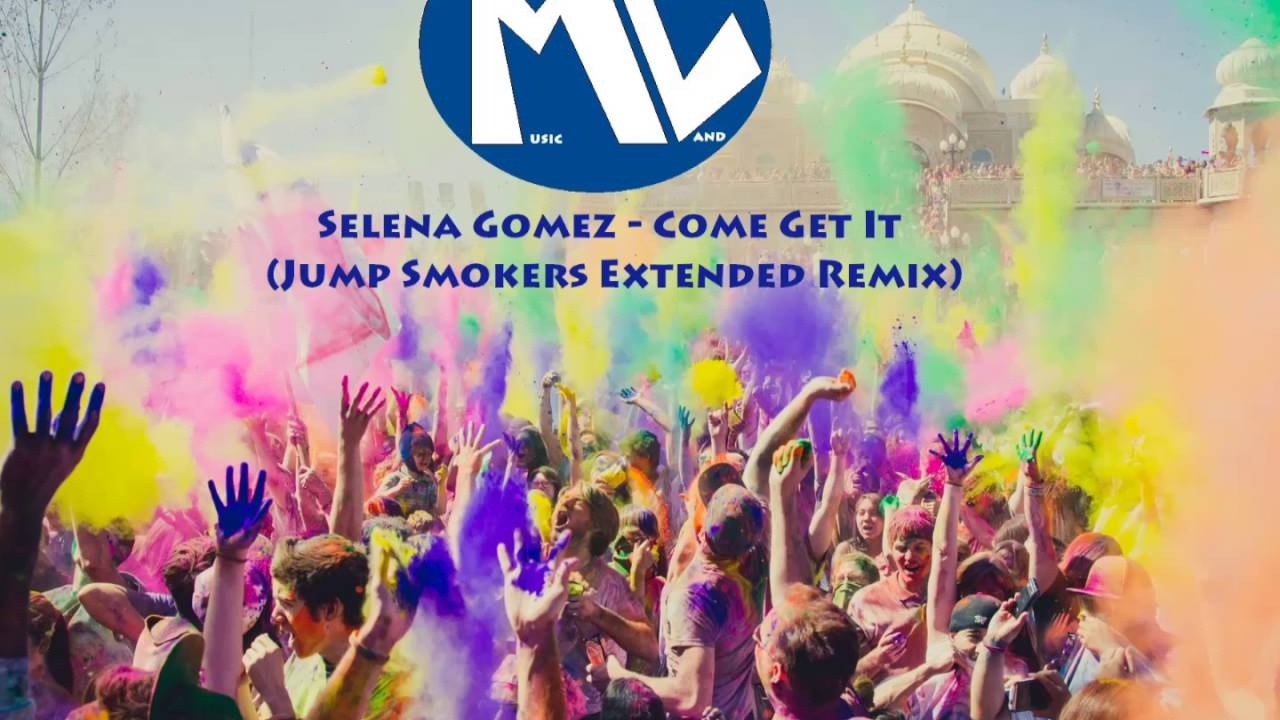 Download Selena Gomez-Come Get It (Jump Smokers Extended Remix)