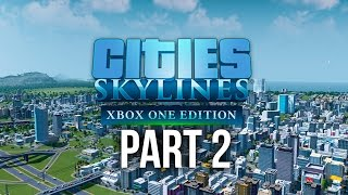 CITIES SKYLINES XBOX ONE Gameplay Walkthrough Part 2 - POLICE, PARKS, FIRE DEPARTMENT & HIGH SCHOOL