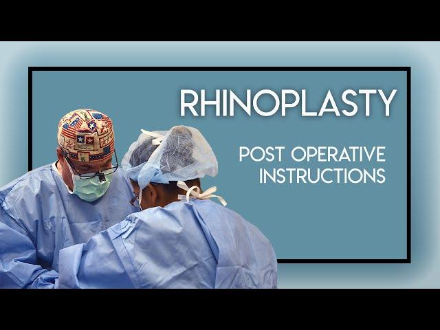 Rhinoplasty / Nose Job Post Operative Instructions
