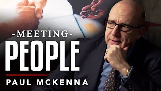 THE IMPORTANCE OF MEETING PEOPLE - Paul Mckenna | London Real