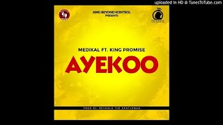 Medikal - Ayekoo Ft. King Promise
