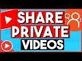 How To Share A Private YouTube Video 2019 (FAST)