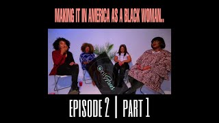 MAKING IT IN AMERICA AS A BLACK WOMAN.. Part 1 | Episode 2 : Would You Do It For Free?