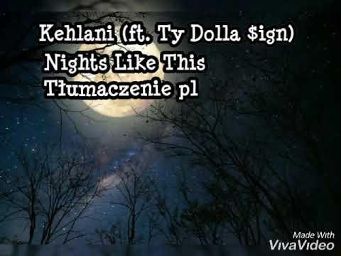 Kehlani - Nights Like This [TŁUMACZENIE PL] (feat.Ty Dolla $ign)