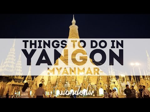 Things to do in Yangon - Places to visit in Yangon, Myanmar