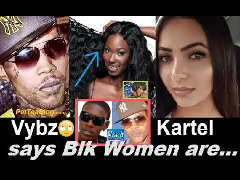 Vybz Kartel Calls Blk Women Hypocrites for Hating on his Turkey Girlfriend 😲👊🏿
