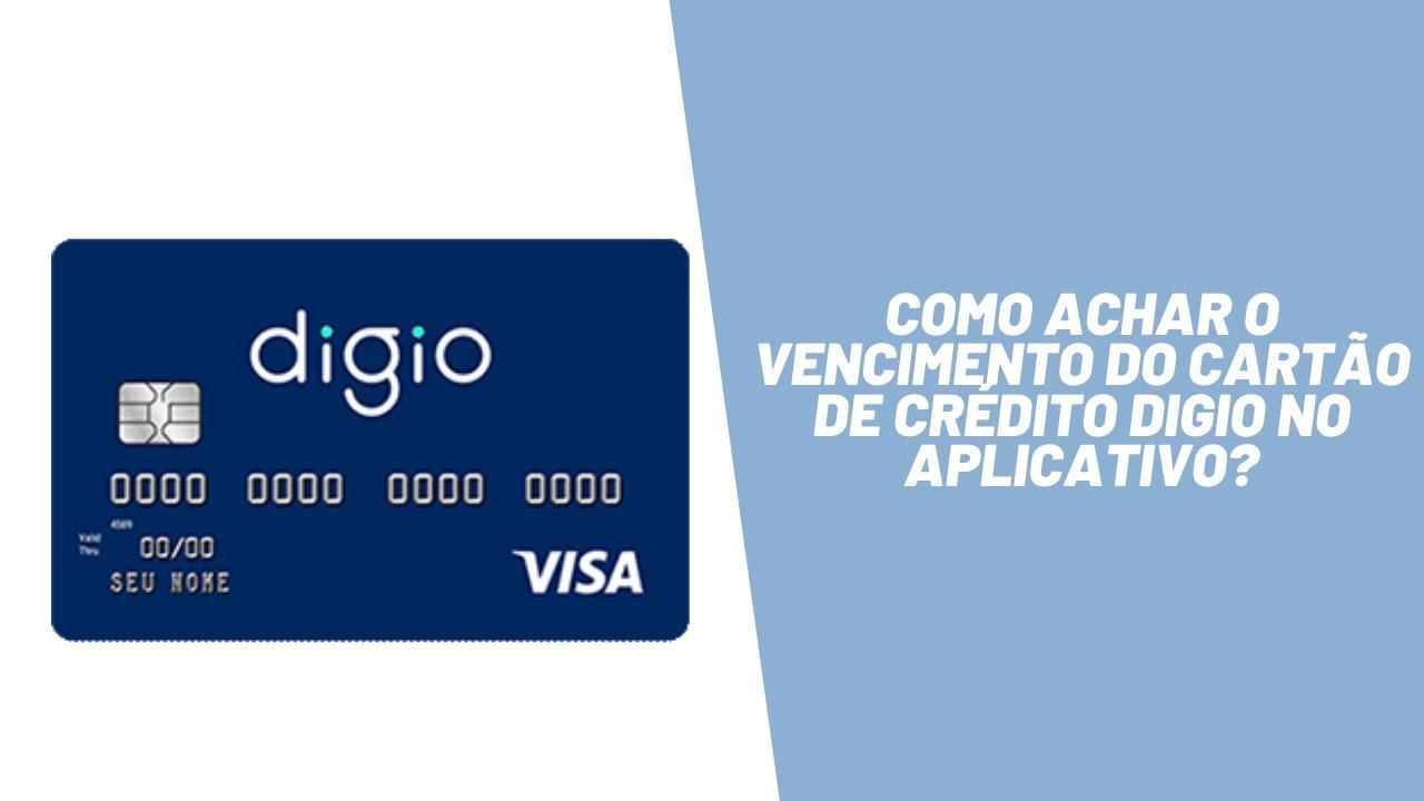 Como achar o vencimento do cartão de crédito de crédito Digio no aplicativo?