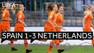 #WU17 Semi-final highlights: Spain  1-3 Netherlands