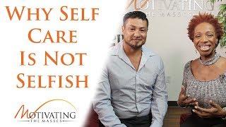 Why Self Care Is Not Selfish - Lisa Nichols