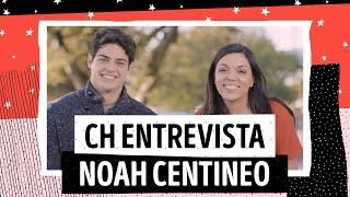 CH ENTREVISTA: Noah Centineo, o rei dos encontros