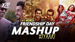 Friendship Day Mashup 2020 | YT WORLD | Friends Forever Love Mashup - Yaari Dosti  #1Yaari