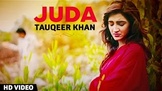 Juda - Tauqeer Khan | Official Music Video