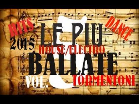 LE PIU BALLATE 2016 VOL. 5 TORMENTONI DANCE POP ELECTRO HOUSE REGGAETON LE MIGLIORI HITS REMIX