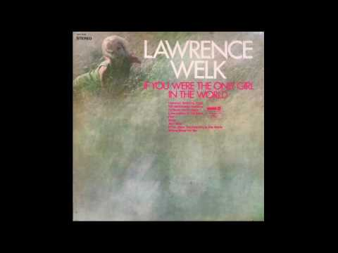 Lawrence Welk – If You Were The Only Girl In The World - 1969 - full vinyl album
