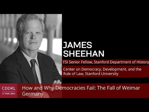 James Sheehan, How and Why Democracies Fail: The Fall of Weimar Germany