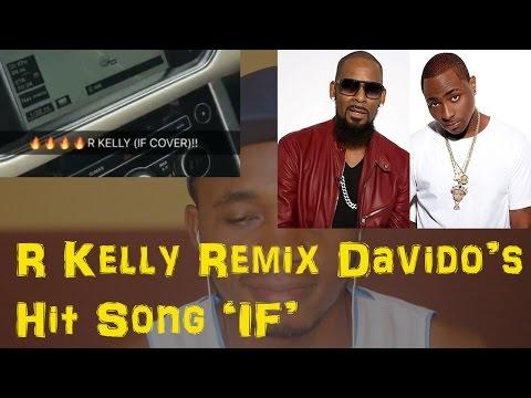 "Listen As Singer R Kelly Remix Davido's Song ""IF''"