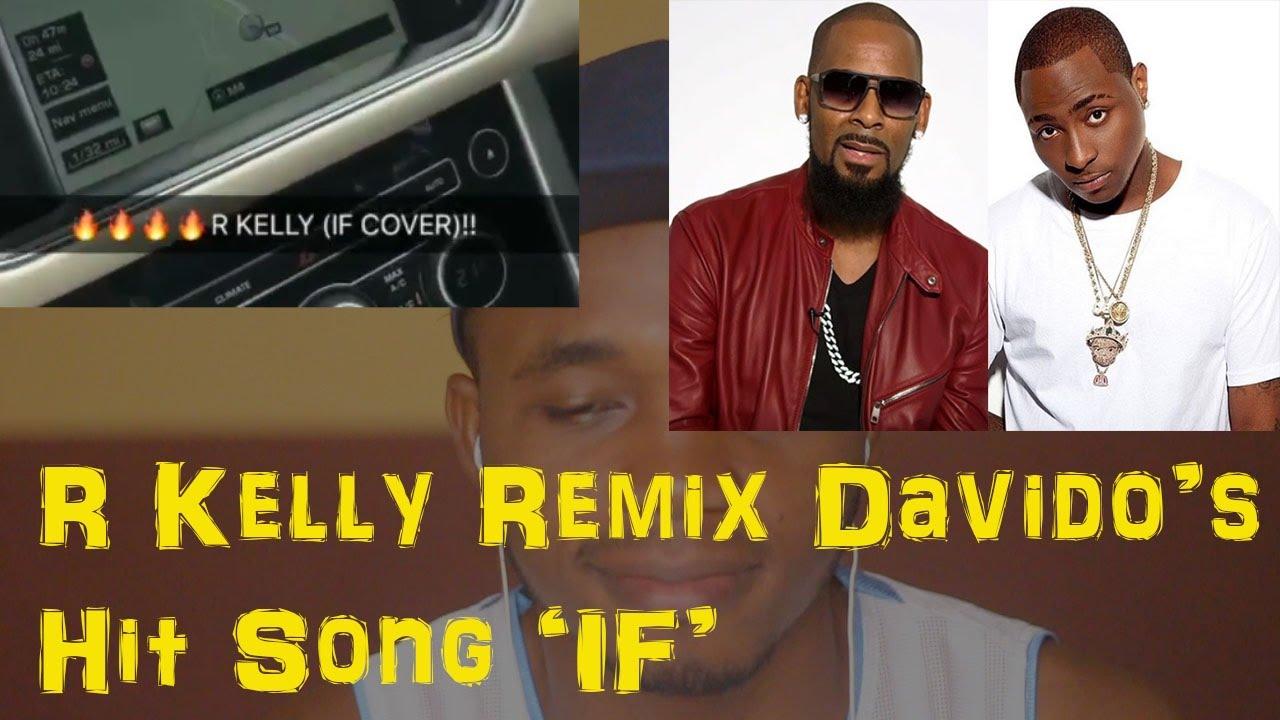 Download MP3 Listen As Singer R Kelly Remix Davido's Song ...
