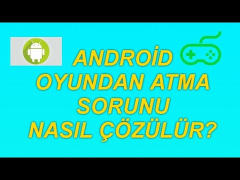Android Oyundan Atma Sorunu Ve Çözümü (En Güncel)