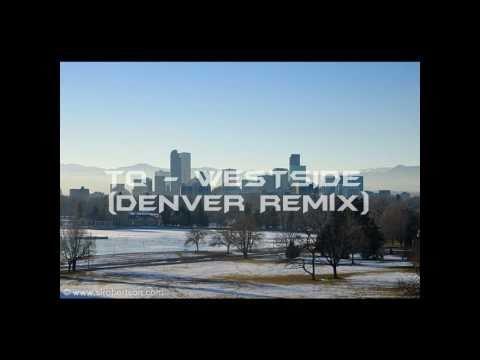 TQ - West Side (DENVER REMiX)