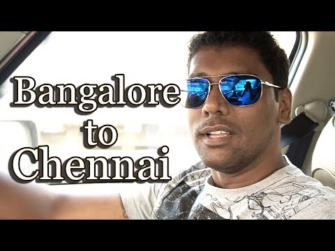 Return Back to Chennai | Drive From Bangalore to Chennai Travel Guide | Famous hotels