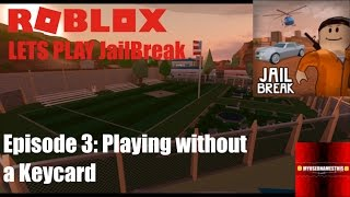 Roblox: Lets Play Jailbreak EP3: Keycardless