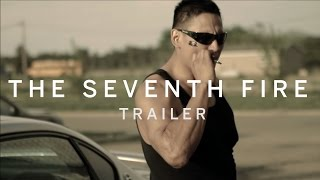 THE SEVENTH FIRE Trailer | New Release 2016